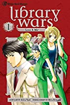 Library Wars: Love & War, Vol. 1 by Kiiro…