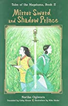 Mirror Sword and Shadow Prince by Noriko…