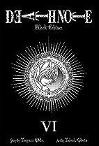 Death Note Black Edition, Vol. 6 by Tsugumi…