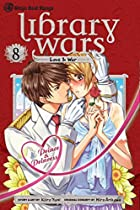 Library Wars: Love & War, Vol. 8 by Kiiro…