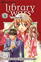 Library Wars: Love & War, Vol. 9 by Kiiro…
