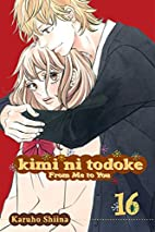 Kimi ni Todoke: From Me to You, Vol. 16 by…