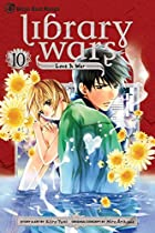 Library Wars: Love & War, Vol. 10 by Kiiro…