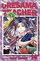 Oresama Teacher, Volume 14 by Izumi Tsubaki