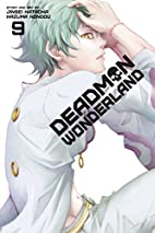 Deadman Wonderland, Vol. 9 by Jinsei Kataoka
