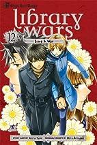 Library Wars: Love & War, Vol. 12 by Kiiro…