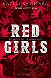 Red Girls: The Legend of the Akakuchibas by…