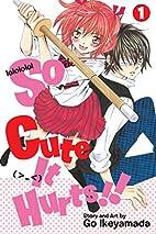 So Cute It Hurts!!, Vol. 1 by Go Ikeyamada