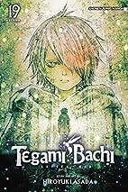 Tegami Bachi, Vol. 19: Akatsuki, The Capital…
