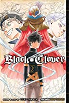 Black Clover, Vol. 2: Those Who Protect by…
