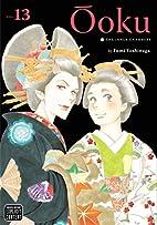 Ōoku: The Inner Chambers, Vol. 13 by Fumi…