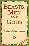 Ossendowski, Ferdinand: Beasts, Men And Gods