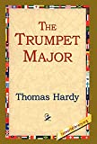 Hardy, Thomas: The Trumpet-major
