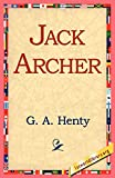 Henty, G. A.: Jack Archer