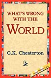 Chesterton, G. K.: What's Wrong With the World