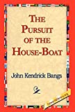 Bangs, John Kendrick: The Pursuit of the House-boat