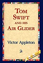 Tom Swift and His Air Glider by Victor…