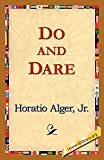 Alger, Horatio: Do And Dare
