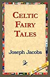 Jacobs, Joseph: Celtic Fairy Tales