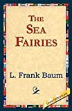 Baum, L. Frank: The Sea Fairies