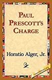 Alger, Horatio: Paul Prescott's Charge