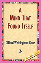 A Mind That Found Itself: A Memoir of…