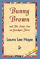 Bunny Brown and His Sister Sue on Grandpa's…