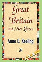 Great Britain and Her Queen by Anne E.…
