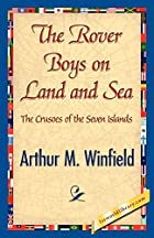 The Rover Boys on Land and Sea by Arthur M.…