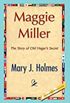 Maggie Miller or Old Hagar's Secret by Mrs.…