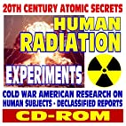 20th Century Atomic Secrets: Human Radiation…