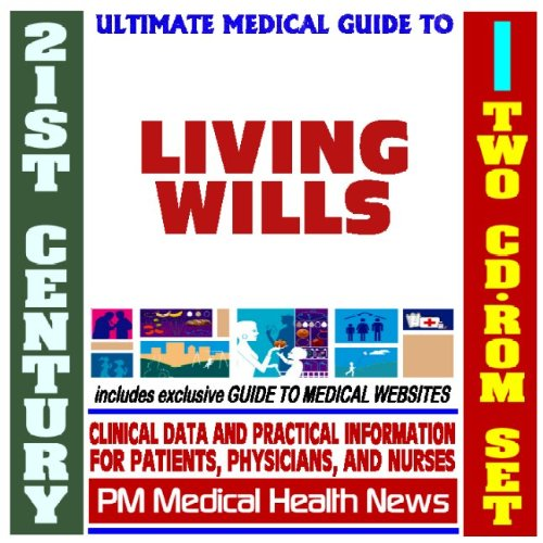 21st-century-ultimate-medical-guide-to-living-wills-and-advanced-directives-authoritative-clinical-information-for-physicians-and-patients-two-cd-rom-set