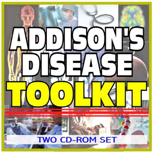 addisons-disease-toolkit-comprehensive-medical-encyclopedia-with-treatment-options-clinical-data-and-practical-information-two-cd-rom-set