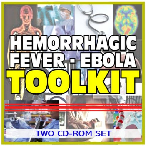 viral-hemorrhagic-fevers-ebola-marburg-virus-lassa-fever-toolkit-comprehensive-medical-encyclopedia-with-treatment-options-clinical-data-and-practical-information-two-cd-rom-set