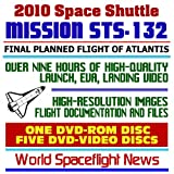 NASA: 2010 Space Shuttle Mission STS-132 - The Complete Story of the Last Planned Flight of Atlantis OV-104, May 2010, Comprehensive High-Quality Video, Images, Flight Documentation, ISS (Six Disc Set)