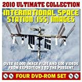 NASA: 2010 Ultimate Collection of International Space Station (ISS) Images - 42,000 Image Files and 500 Videos of Expedition Crew Activities, EVAs, Hardware, Assembly, Shuttle Visits (Four DVD-ROM Set)