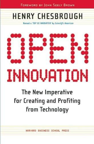 open-innovation-the-new-imperative-for-creating-and-profiting-from-technology