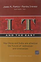 IT And the East: How China And India Are…