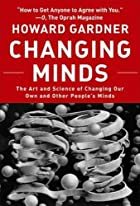 Changing Minds: The Art And Science of&hellip;