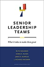 Senior Leadership Teams: What It Takes to…