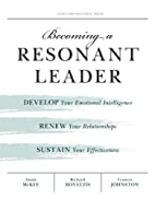 Becoming a Resonant Leader: Develop Your…