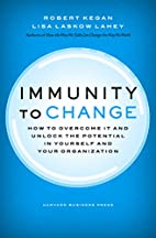Immunity to Change: How to Overcome It and…