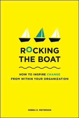 rocking-the-boat-how-tempered-radicals-effect-change-without-making-trouble