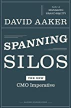 Spanning Silos: The New CMO Imperative by…