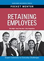 Retaining Employees (Pocket Mentor) by…
