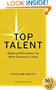 Top Talent: Keeping Performance Up When Business Is Down (Memo to the CEO)