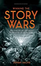 Winning the Story Wars: Why Those Who Tell…