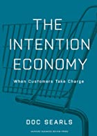The Intention Economy: When Customers Take…