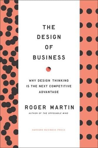the-design-of-business-why-design-thinking-is-the-next-competitive-advantage