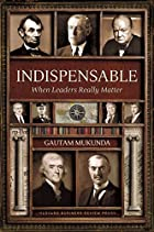 Indispensable: When Leaders Really Matter by…